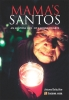 MAMA'S SANTOS: AN ARIZONA LIFE BY CARMEN DUARTE