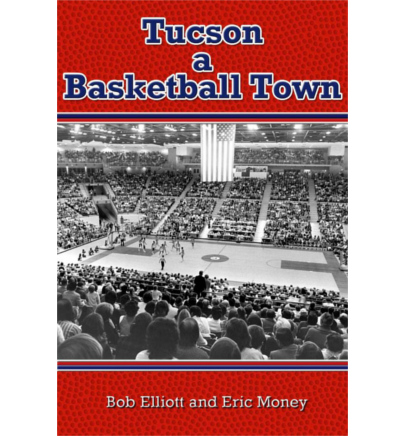 Image For Tucson a Basketball Town by Bob Elliott and Eric Money