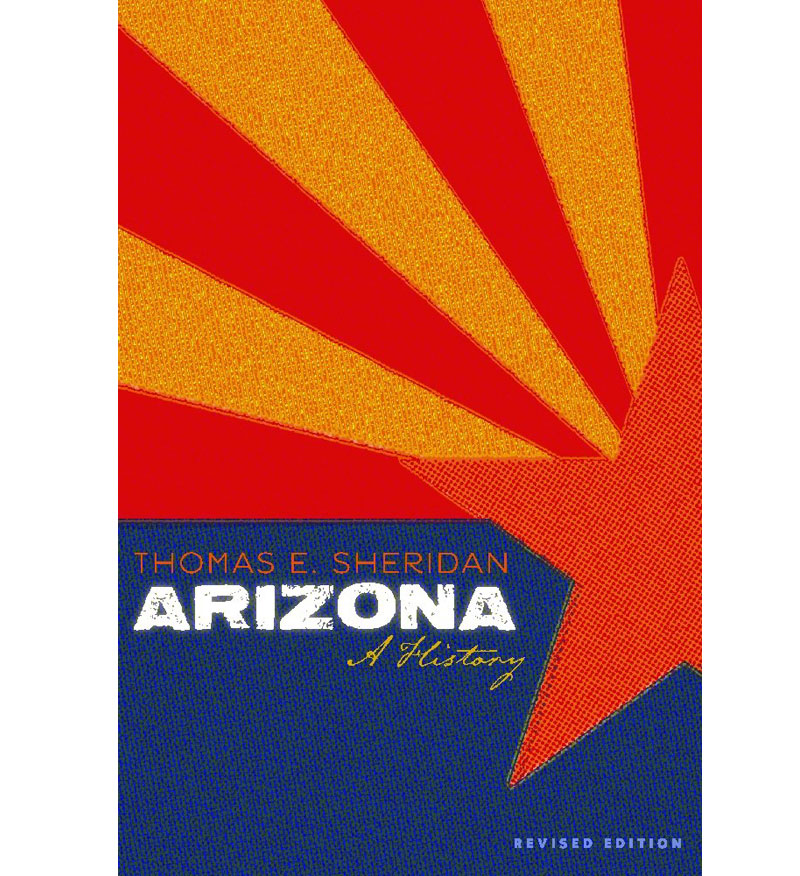 Image For Arizona: A History, Revised Edition By Thomas E. Sheridan