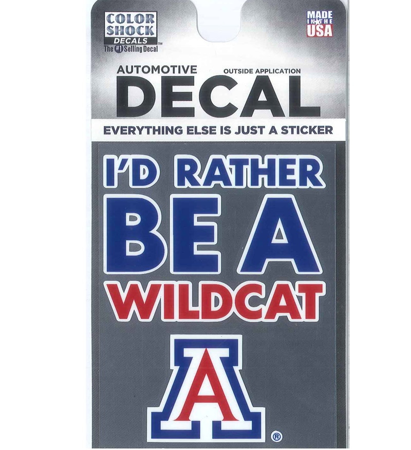 "Image For Decal: ""I'd Rather Be A Wildcat Arizona"""