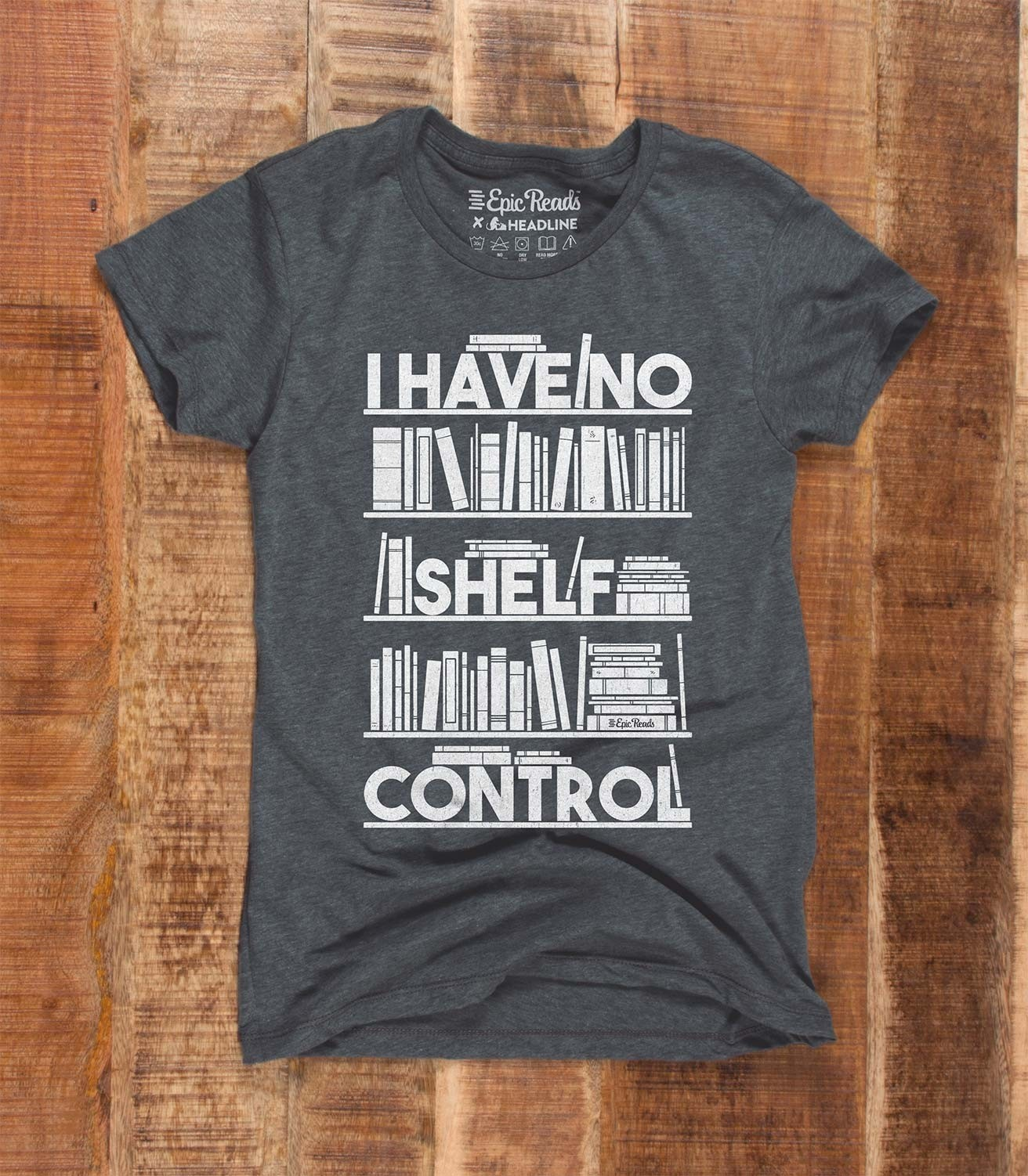 Image For Epic Reads x Headline: I HAVE NO SHELF CONTROL Womens Tee